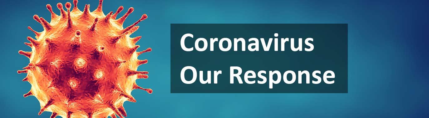 Coronavirus - Our Response